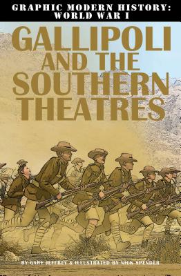 Gallipoli and the Southern Theaters By Jeffrey, Gary/ Riley, Terry